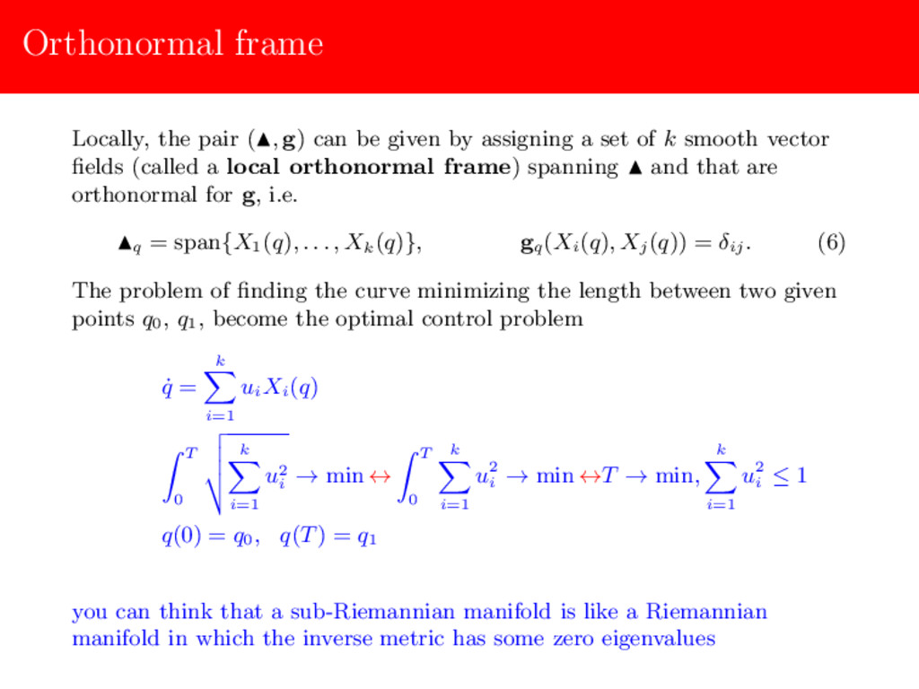 Orthonormal frame Locally, the pair ( , g) can ...