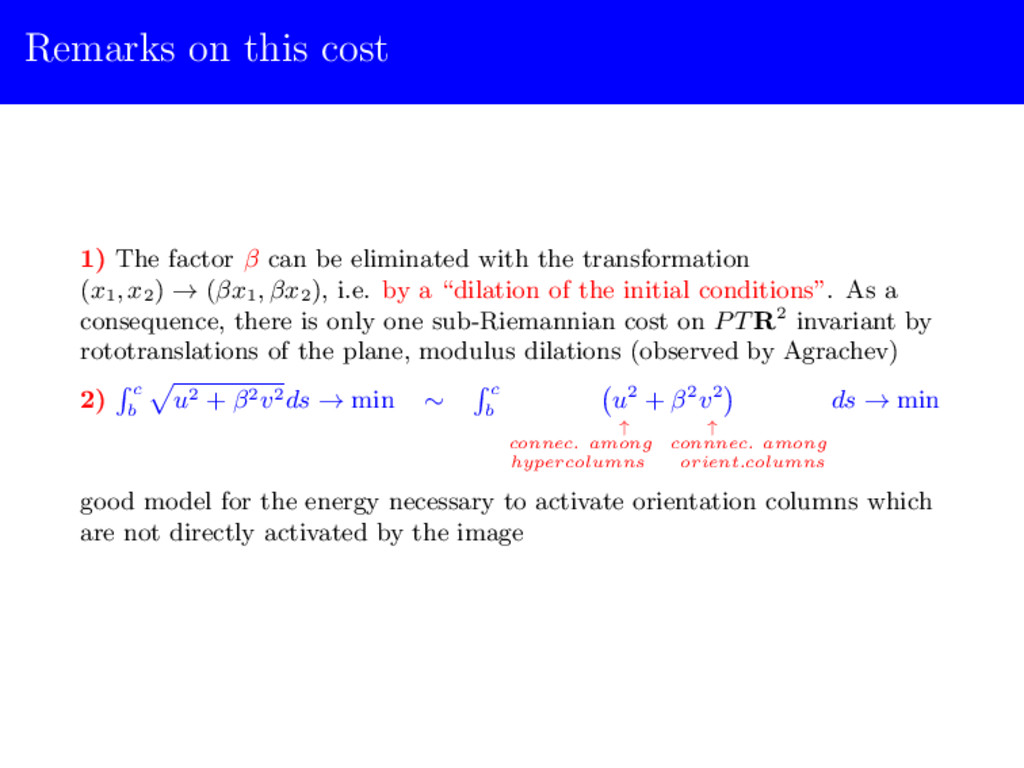 Remarks on this cost 1) The factor β can be eli...