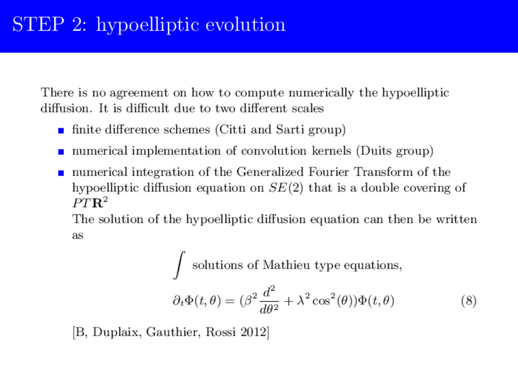 STEP 2: hypoelliptic evolution There is no agre...