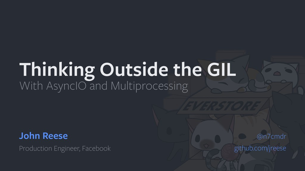 Thinking Outside the GIL With AsyncIO and Multi...