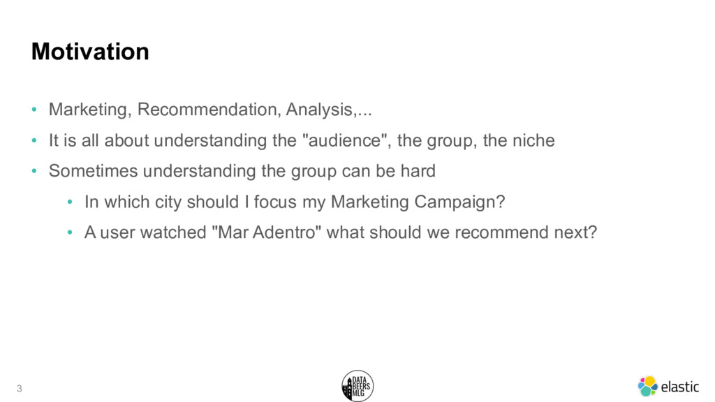 Motivation • Marketing, Recommendation, Analysi...