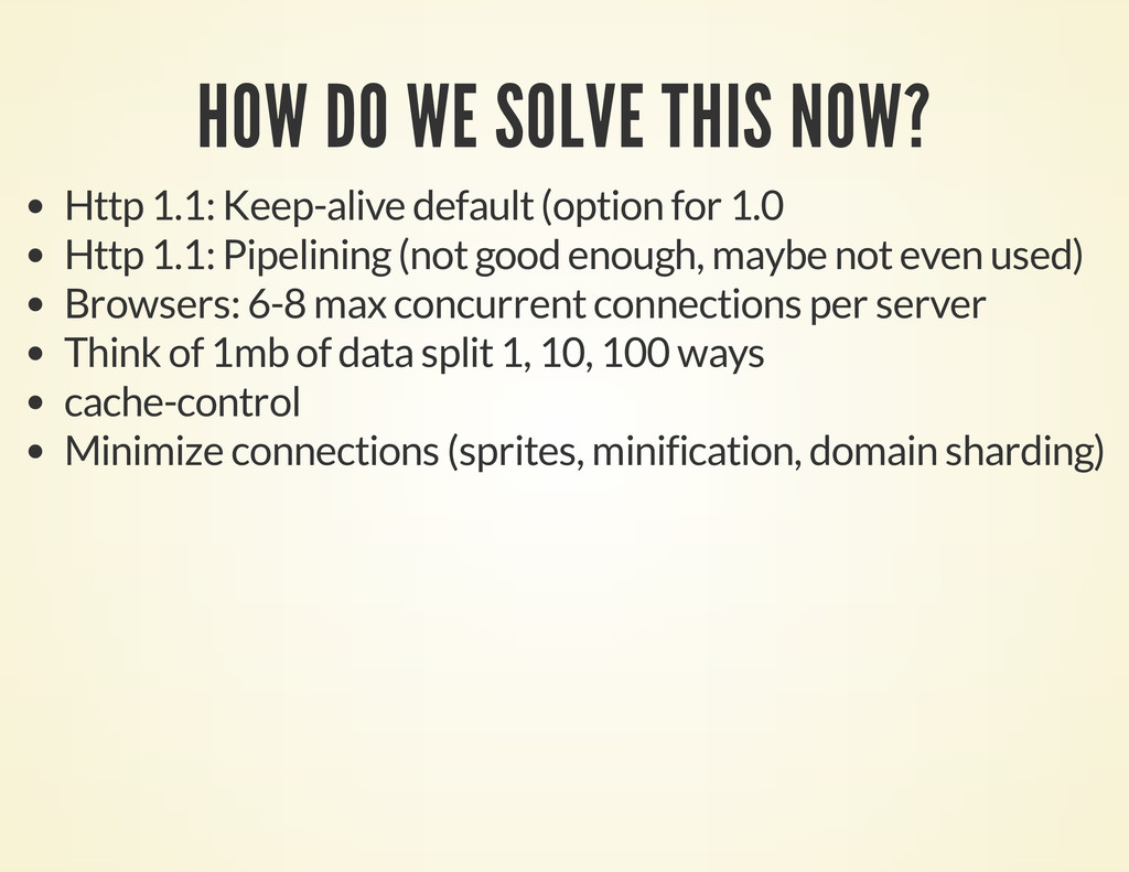 HOW DO WE SOLVE THIS NOW? Http 1.1: Keep-alive ...