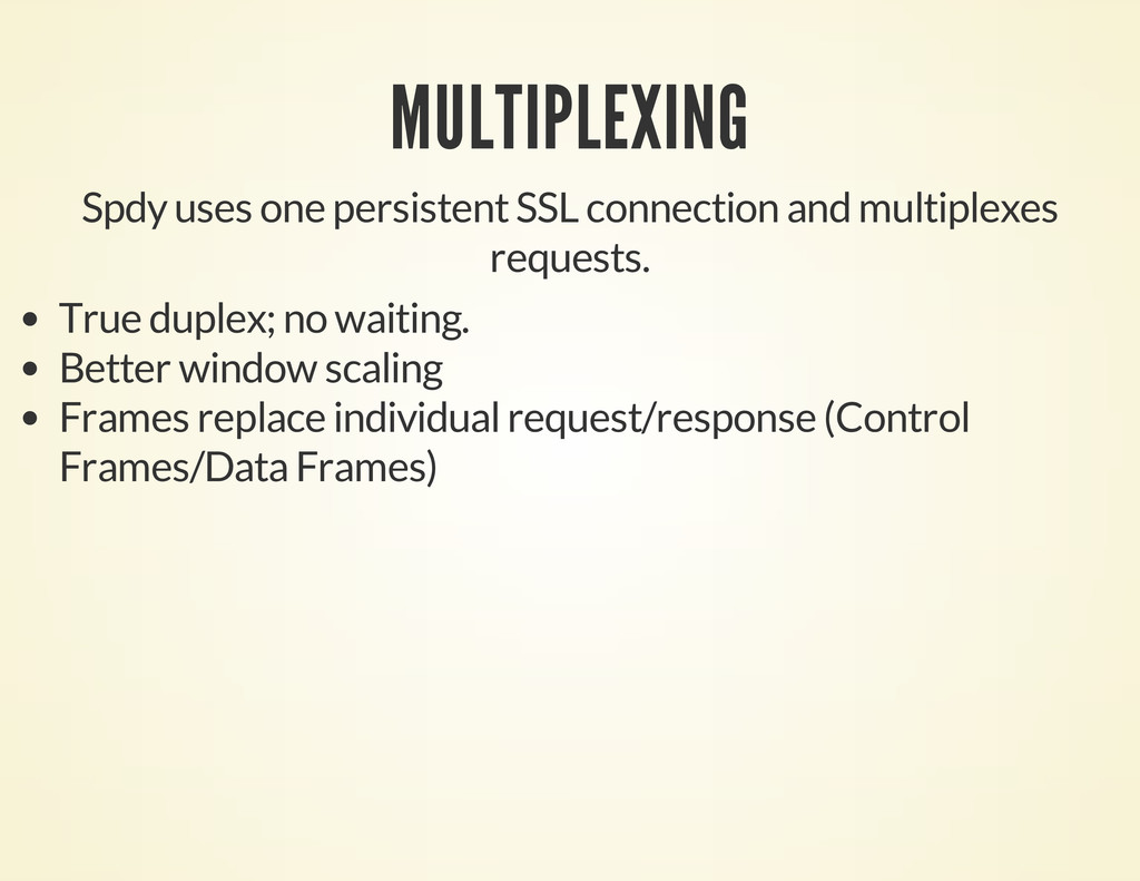 MULTIPLEXING Spdy uses one persistent SSL conne...