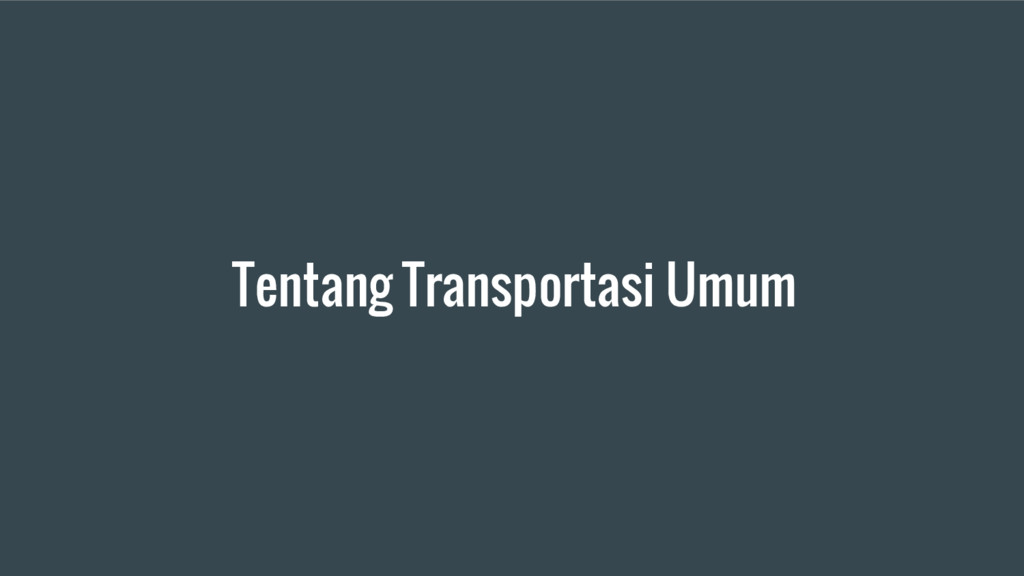 Tentang Transportasi Umum