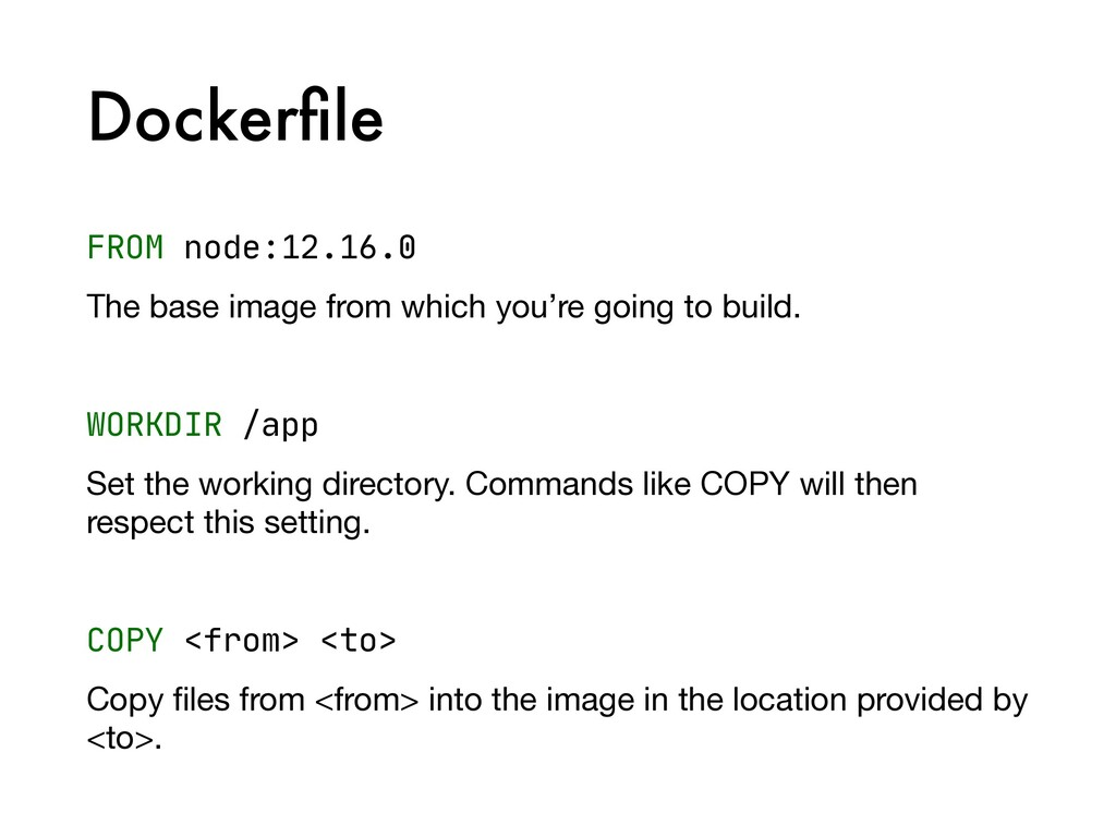 Dockerfile FROM node:12.16.0  The base image fro...