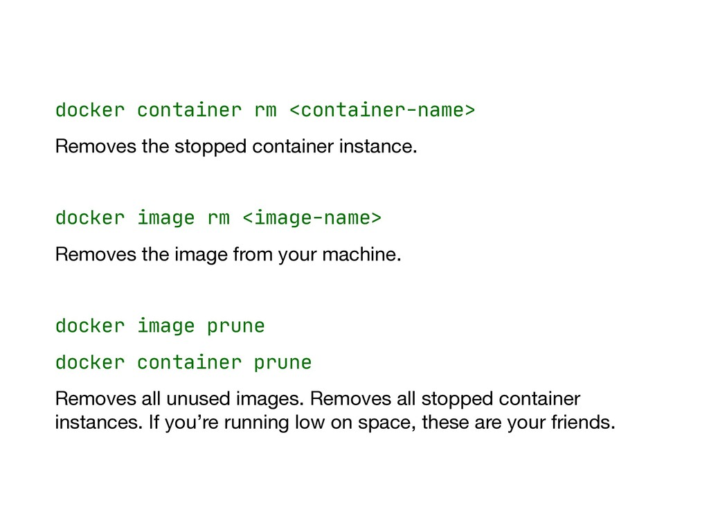 docker container rm <container-name>  Removes t...