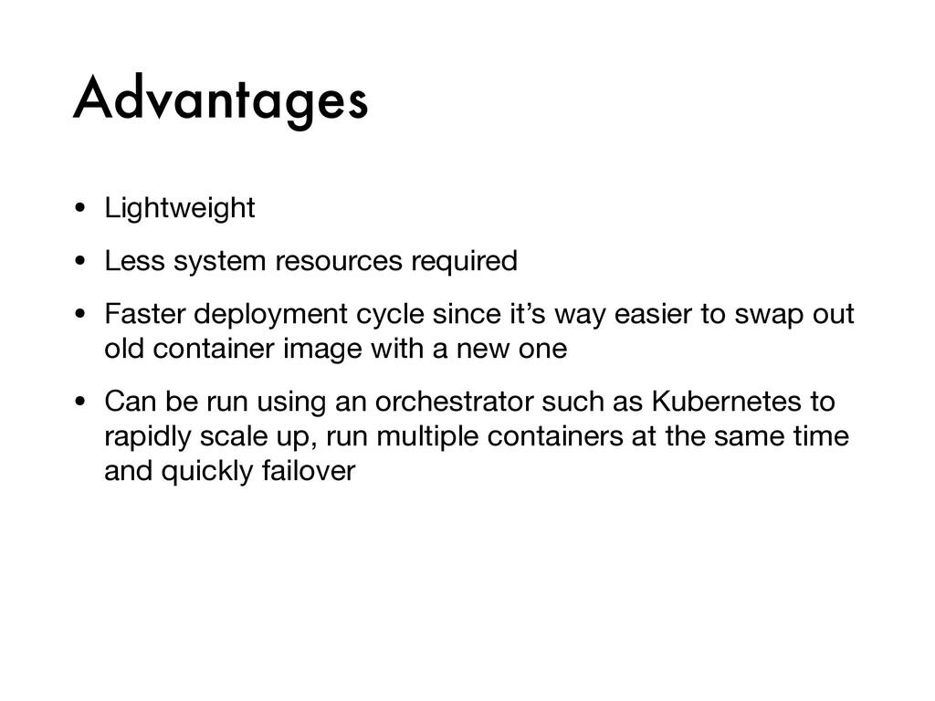 Advantages • Lightweight  • Less system resourc...