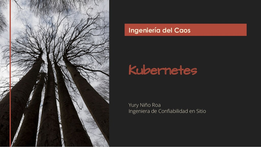 Kubernetes Yury Niño Roa Ingeniera de Confiabili...