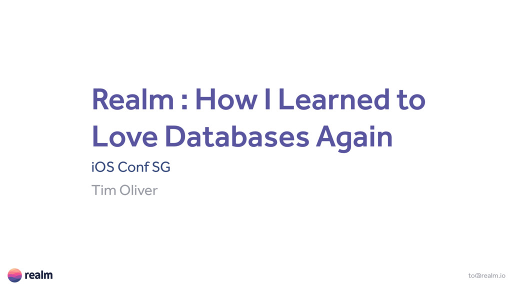 Realm : How I Learned to Love Databases Again i...