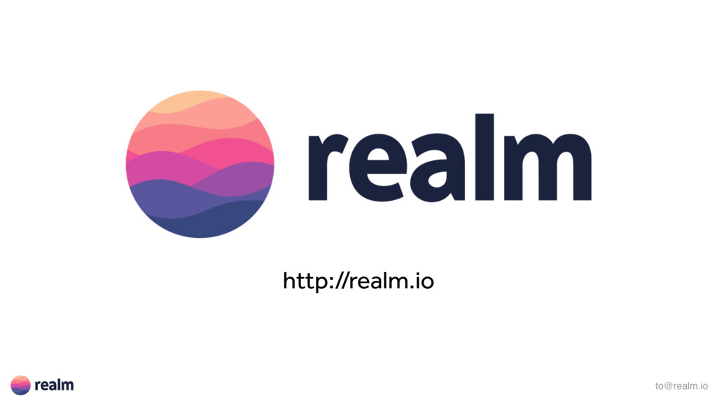 to@realm.io http://realm.io