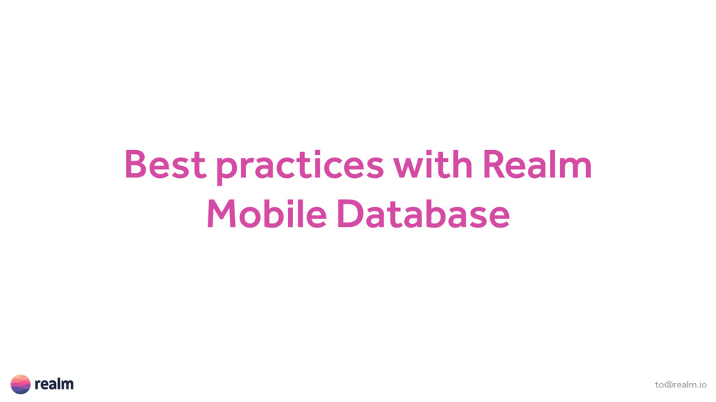 Best practices with Realm Mobile Database to@re...