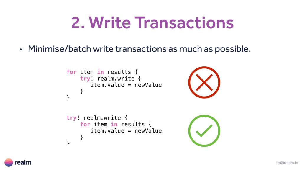2. Write Transactions to@realm.io • Minimise/ba...