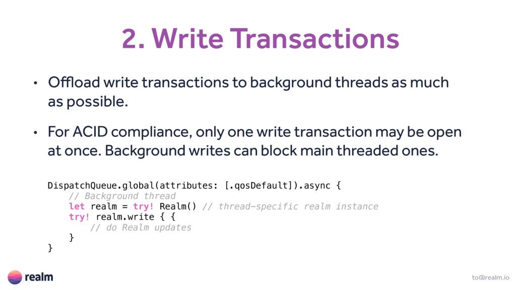 2. Write Transactions to@realm.io • Offload wri...