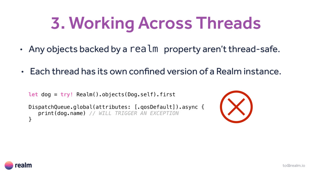 3. Working Across Threads to@realm.io • Any obj...