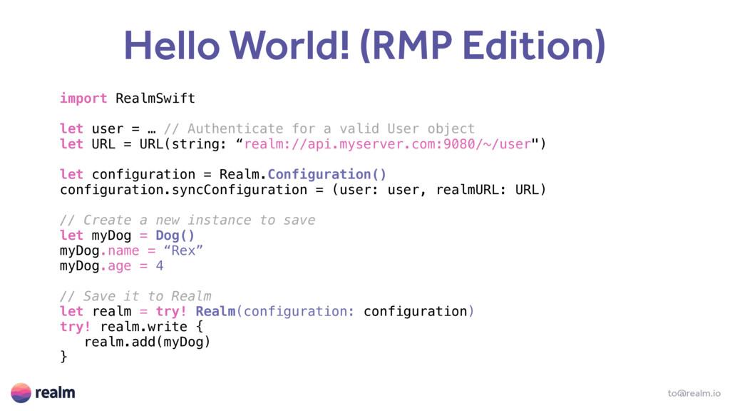 to@realm.io Hello World! (RMP Edition) import R...