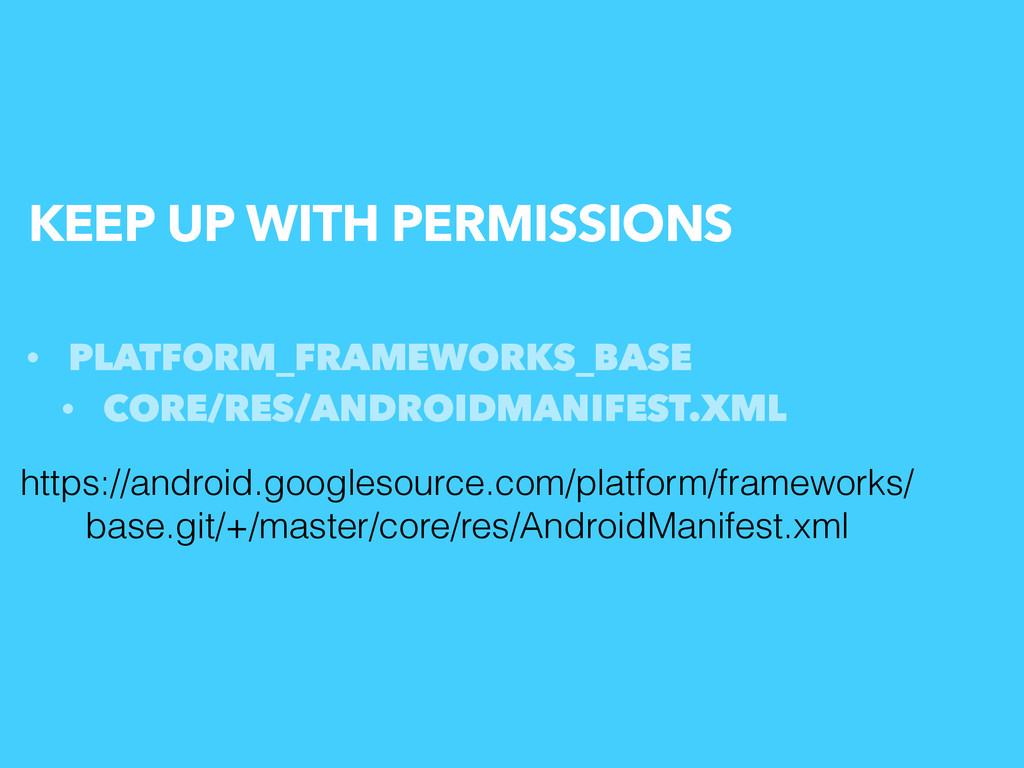 KEEP UP WITH PERMISSIONS • PLATFORM_FRAMEWORKS_...