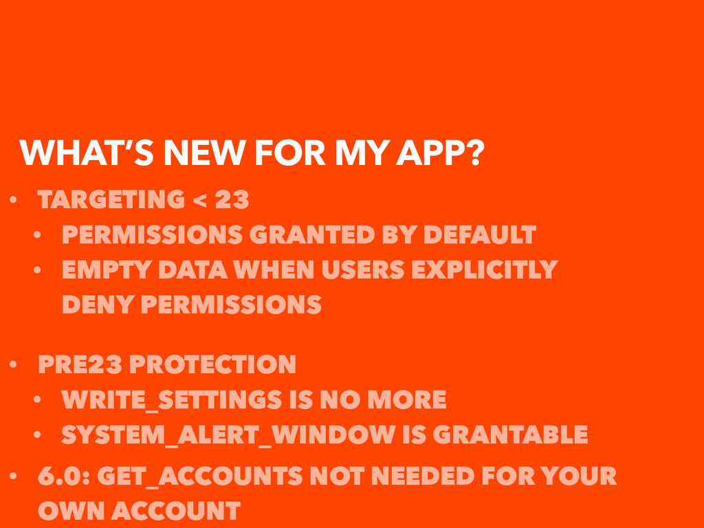 WHAT'S NEW FOR MY APP? • TARGETING < 23 • PERMI...