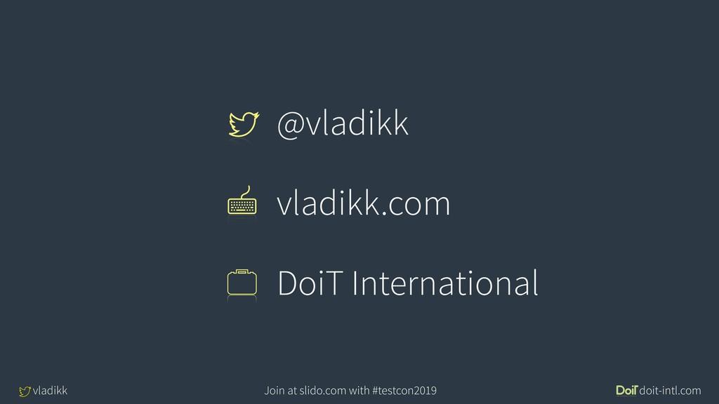 vladikk doit-intl.com Join at slido.com with #t...