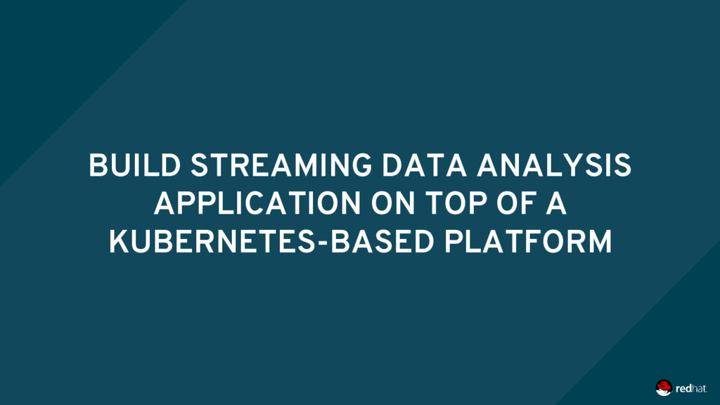 BUILD STREAMING DATA ANALYSIS APPLICATION ON TO...
