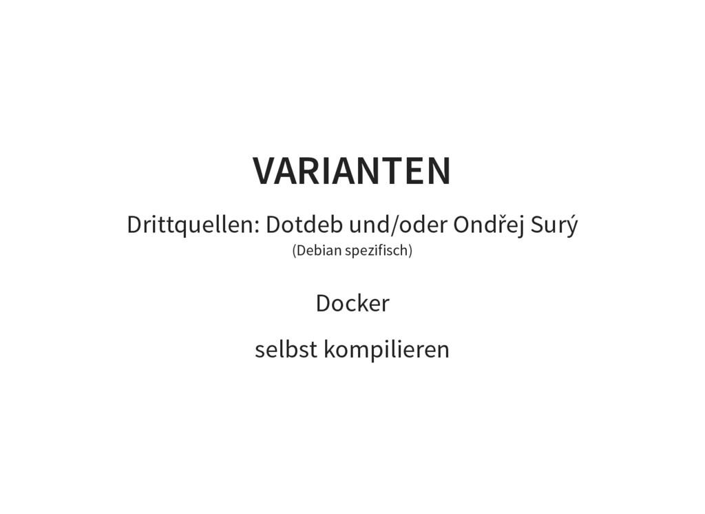 VARIANTEN Drittquellen: Dotdeb und/oder Ondřej ...