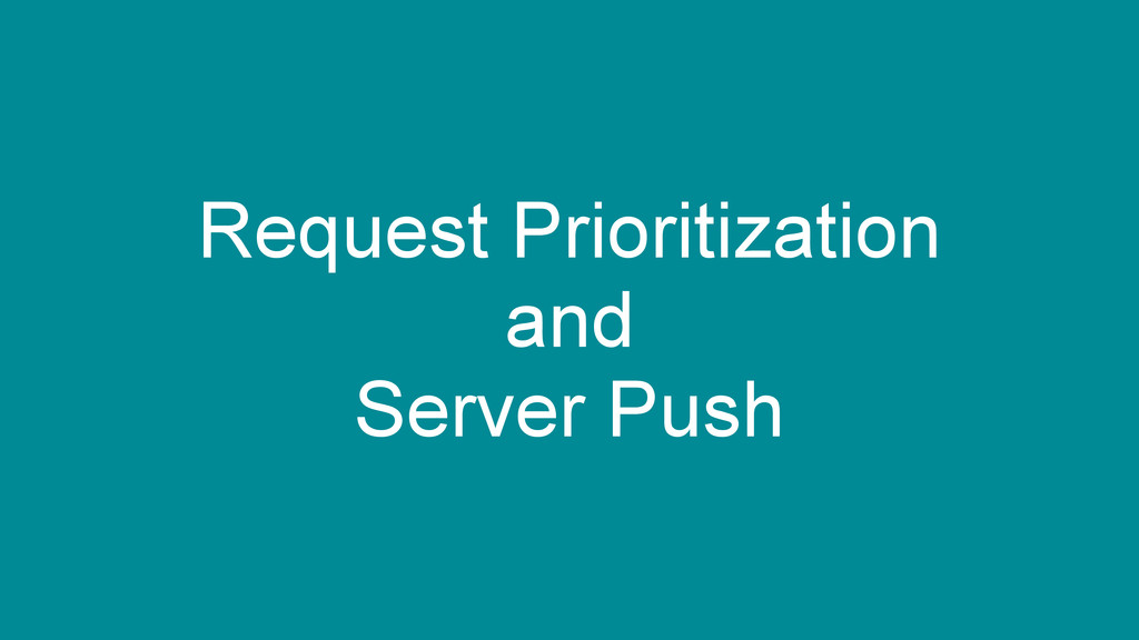 Request Prioritization and Server Push
