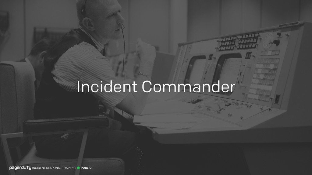 Incident Commander INCIDENT RESPONSE TRAINING P...