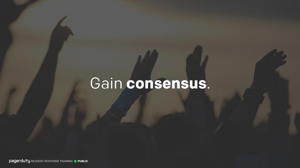 Gain consensus. INCIDENT RESPONSE TRAINING PUBL...