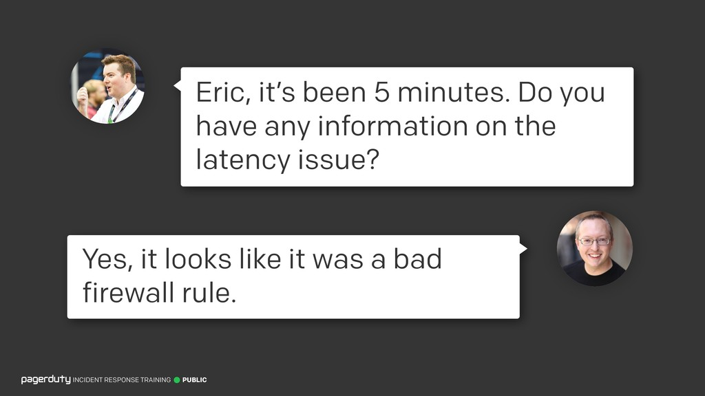 INCIDENT RESPONSE TRAINING PUBLIC Eric, it's be...