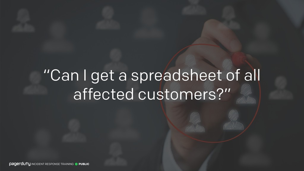 """""""Can I get a spreadsheet of all affected custom..."""