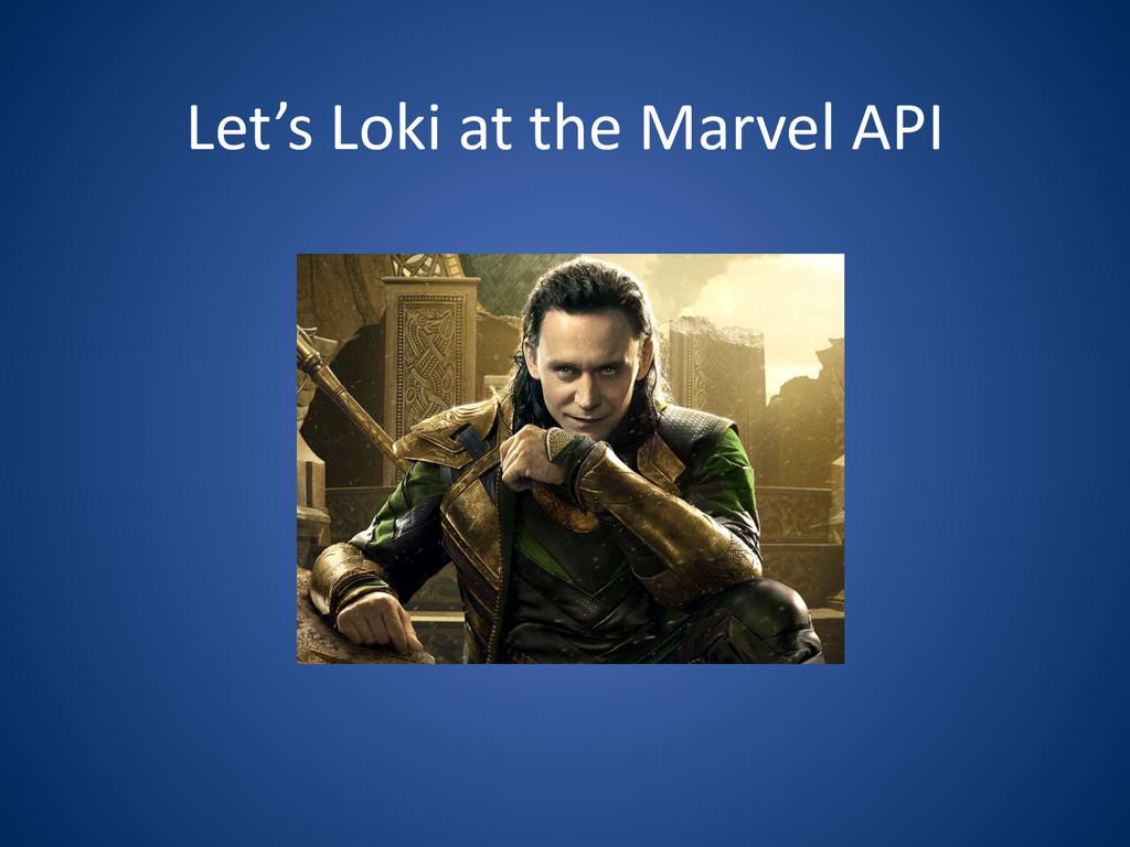 Let's Loki at the Marvel API