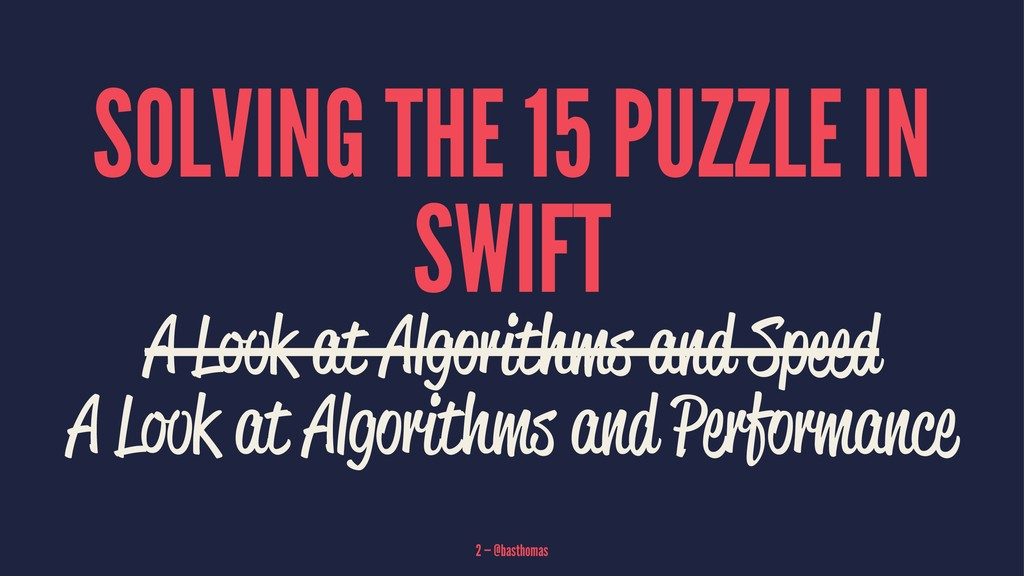 SOLVING THE 15 PUZZLE IN SWIFT A Look at Algori...