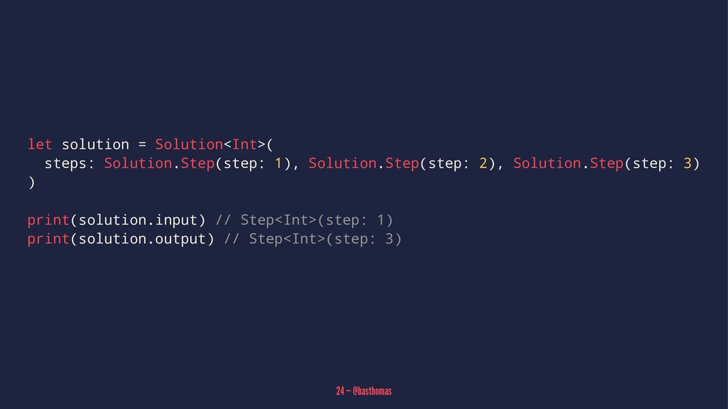 let solution = Solution<Int>( steps: Solution.S...