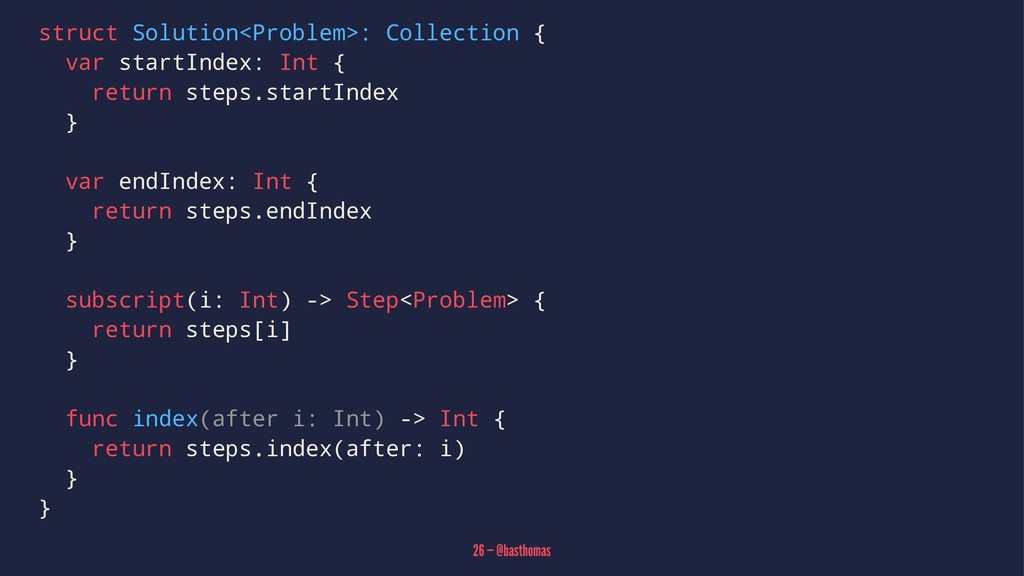 struct Solution<Problem>: Collection { var star...
