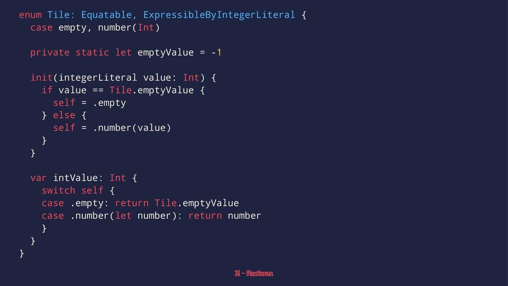 enum Tile: Equatable, ExpressibleByIntegerLiter...