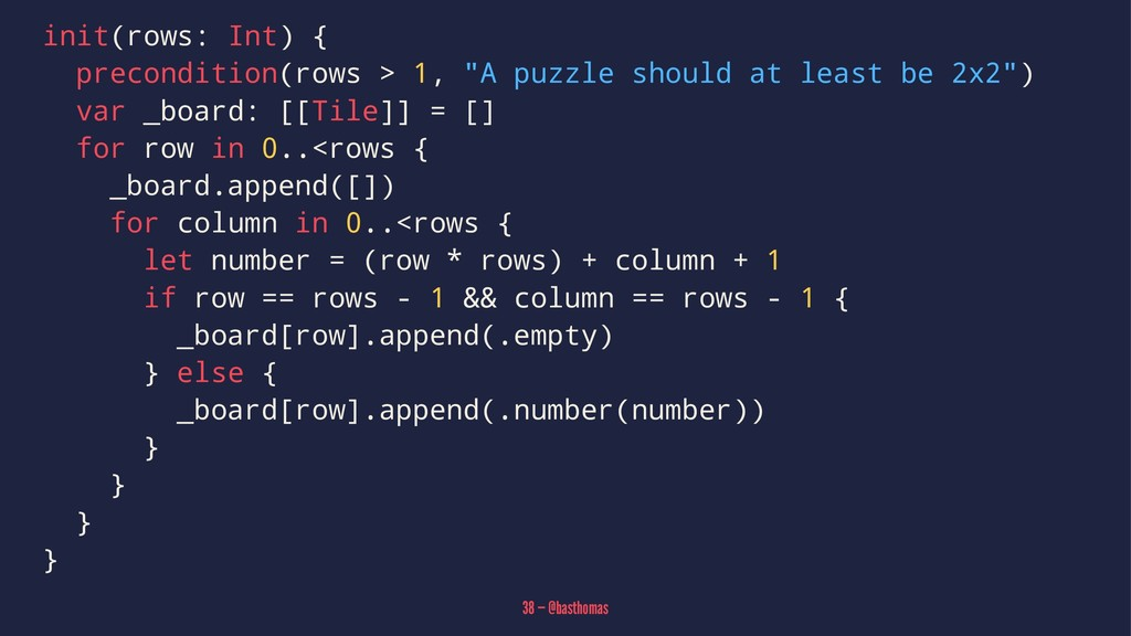 "init(rows: Int) { precondition(rows > 1, ""A puz..."