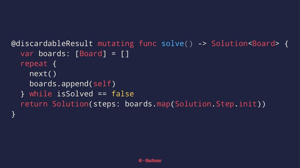 @discardableResult mutating func solve() -> Sol...
