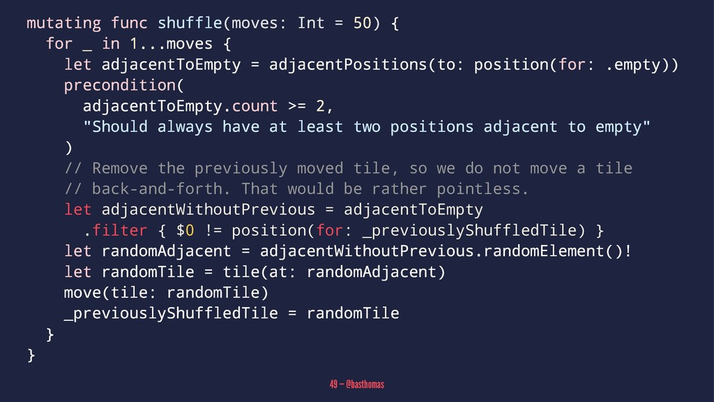 mutating func shuffle(moves: Int = 50) { for _ ...