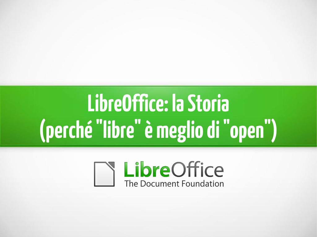 """LibreOffice: la Storia (perché """"libre"""" è meglio..."""