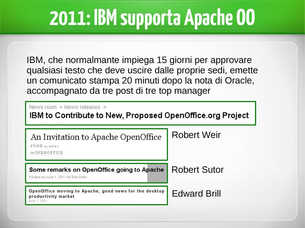 2011: IBM supporta Apache OO IBM, che normalman...