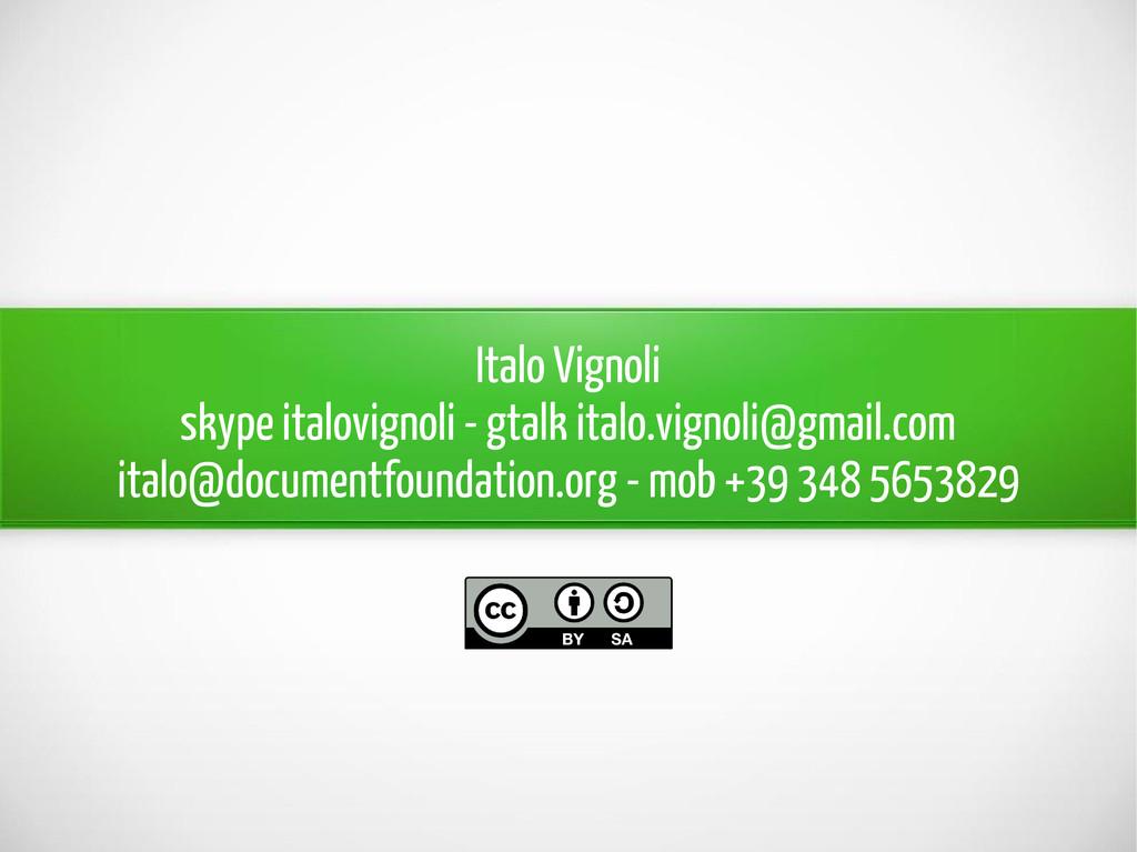 Italo Vignoli skype italovignoli - gtalk italo....