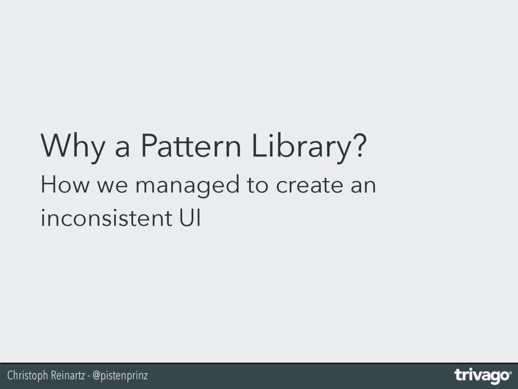 Christoph Reinartz - @pistenprinz Why a Pattern...