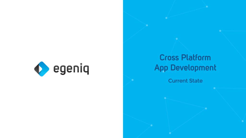 Current State Cross Platform App Development