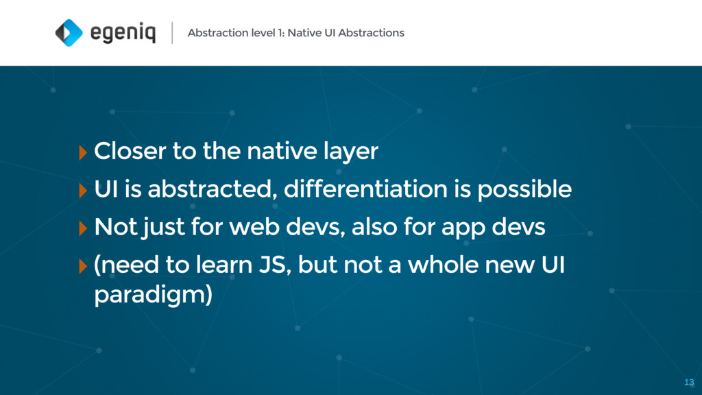 Abstraction level 1: Native UI Abstractions 13 ...