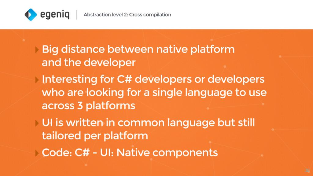 ‣Big distance between native platform and the ...