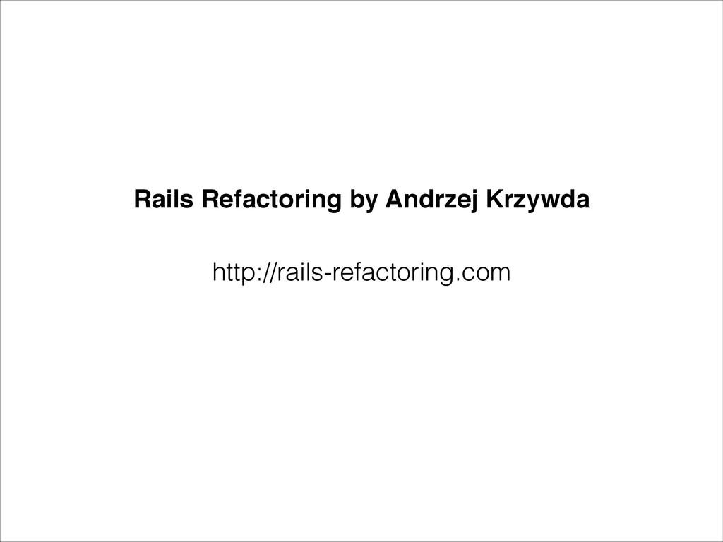 http://rails-refactoring.com Rails Refactoring ...
