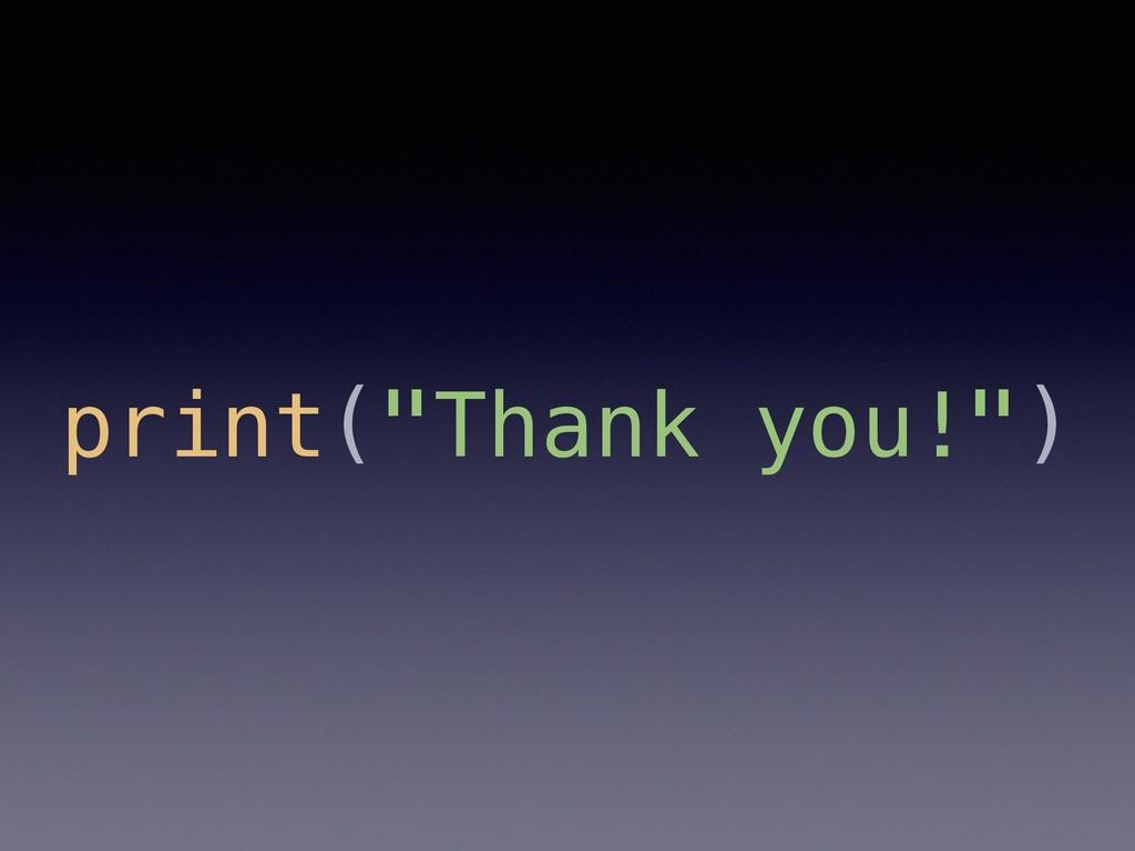 "print(""Thank you!"")"