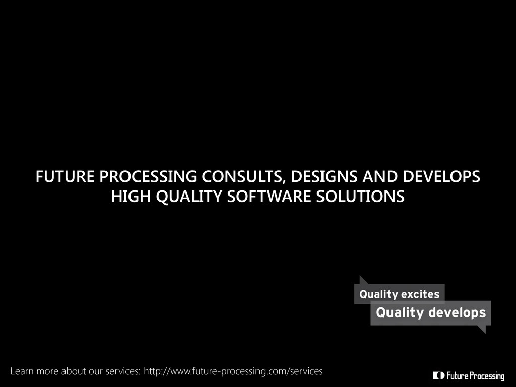 FUTURE PROCESSING CONSULTS, DESIGNS AND DEVELOP...