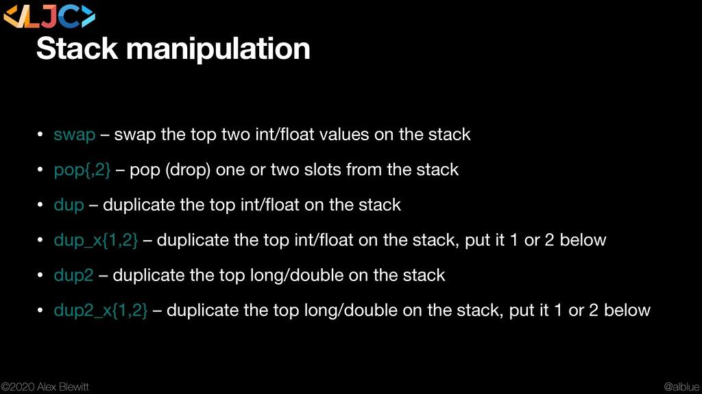 @alblue ©2020 Alex Blewitt Stack manipulation •...