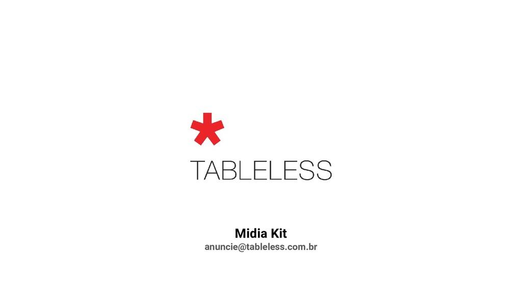 Midia Kit anuncie@tableless.com.br