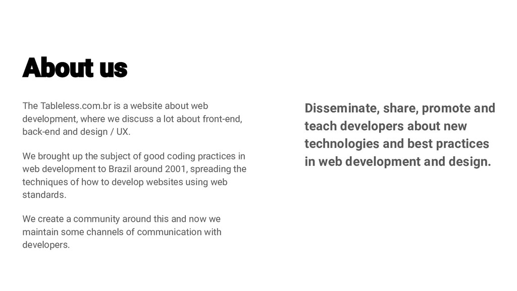 The Tableless.com.br is a website about web dev...